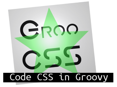 GrooCSS - code CSS in Groovy